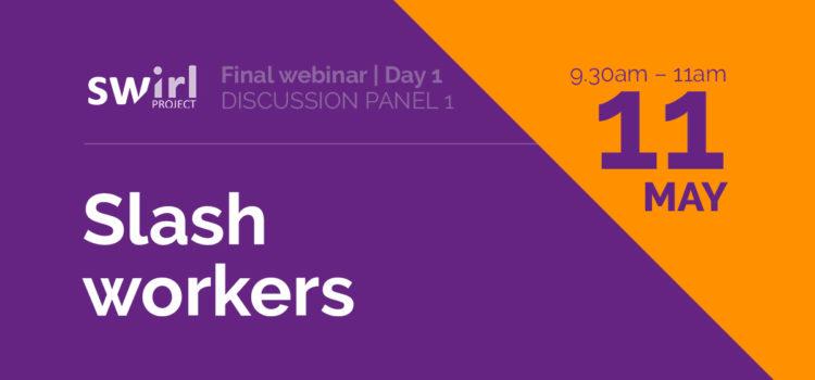 SWIRL – Final Webinar: Slash workers