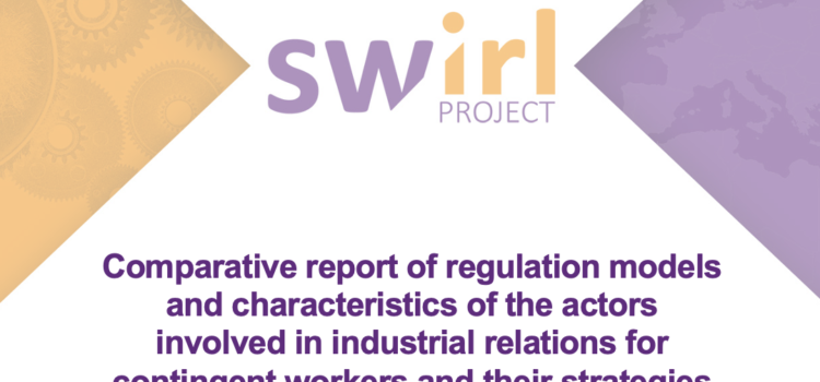 WP2- Comparative report of regulation models and characteristics of the actors involved in industrial relations for contingent workers and their strategies