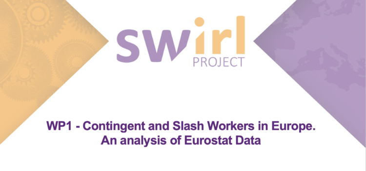 WP1 – Contingent and Slash Workers in Europe. An analysis of Eurostat Data