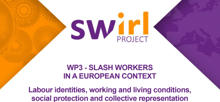 WP3 – Slash Workers in a European context Labour identities, working and living conditions, social protection and collective representation